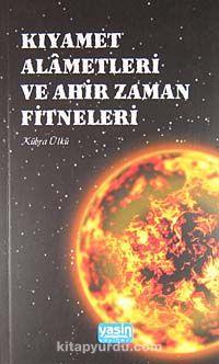 Kıyamet Alametleri ve Ahir Zaman Fitneleri - Kübra Ülkü pdf epub