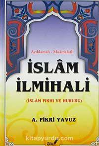 Açıklamalı-Muamelatlı İslam İlmihali(İslam Fıkhı ve Hukuku)
