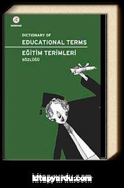 Dictionary of Educational Terms - Eğitim Terimleri Sözlüğü & İngilizce-Türkçe/Türkçe-İngilizce