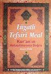 Lügatli Tefsiri Meal & Kur'an'ın Anlaşılmasına Doğru (Ciltli)