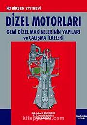 Dizel Motorları & Gemi Dizel Makinelerinin Yapıları ve Çalışma İlkeleri