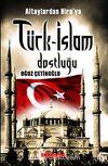 Altaylardan Hira'ya Türk-İslam Dostluğu