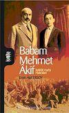 Babam Mehmet Akif & İstiklal Harbi Hatıraları