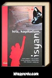 Kriz, Kapitalizm, İsyan