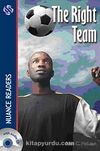 The Right Team +CD (Nuance Readers Level-1)