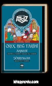 Oruç Beğ Tarihi & Üç Osmanlı Tarihi