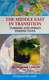 The Middle East In Transition & Turkish And Syrian Perspectives