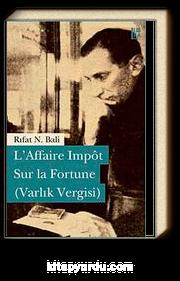 L'Affaire Impot Sur la Fortune (Varlık Vergisi)
