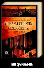 Kur'an-ı Kerim'in Gizli Öğretisi & Tasavvufi Batıni Ezoterik Öğretilere Göre