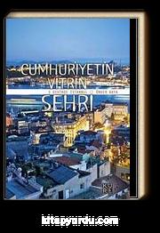 Cumhuriyetin Vitrin Şehri- 3 Devirde İstanbul