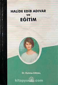 Halide Edip Adıvar ve Eğitim - Dr. Kelime Erdal pdf epub