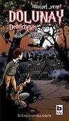 Dolunay Dedektifleri 5 / Ölüler Ormanı