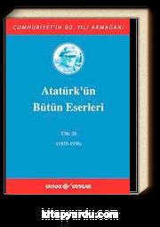 Atatürk'ün Bütün Eserleri / 28.Cilt (1935-1936)