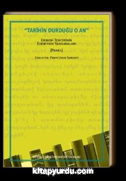 Tarihin Durduğu O An & Ermeni Tehcirinin Edebiyata Yansımaları