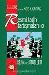 Resmi Tarih Tartışmaları 10 / Rejim ve Ritüelleri