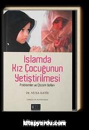 İslamda Kız Çocuğunun Yetiştirilmesi & problemler ve Çözüm Yolları