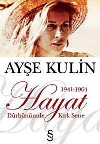 Hayat Dürbünümde Kırk Sene-1. Kitap(1941-1964) - Ayşe Kulin pdf epub