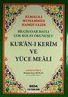 Bilgisayar Hatlı Çok Kolay Okunuşlu Kur'an-ı Kerim Ve Yüce Meali (Rahle Boy-Kod:027)