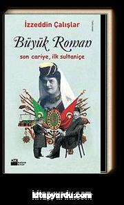 Büyük Roman & Son Cariye, İlk Sultaniçe