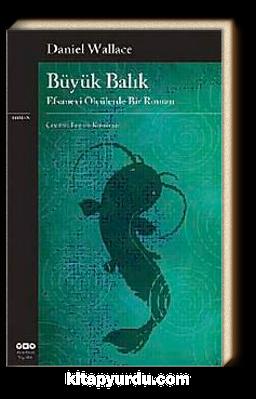 Büyük Balık & Efsanevi Ölçülerde Bir Roman