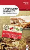 II. Meşrutiyetten Cumhuriyete & Elli Yıllık Hatıralarım