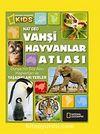 National Geographic Kids -Vahşi Hayvanlar Atlası