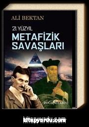 21.Yüzyıl Metafizik Savaşları