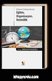 İslami Çalışmalarda Eğitim, Organizasyon, Verimlilik
