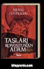 Taşları Konuşturan Adam & Bir Mimar Sinan Romanı
