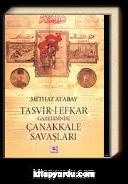 Tasvir-i Efkar Gazetesinde Çanakkale Savaşları