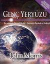Genç Yeryüzü & Yeryüzünün Gerçek Tarihi Geçmişi, Bugünü ve Geleceği