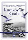 Geçmiş Zamanların, Mekanların ve Hatırlamaların Rafında Kadıköy'ün Kitabı