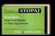 Stopaj & Şemalarla Vergi Usul Hukuk ve Türk Vergi Sistemi