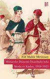 Mütareke Dönemi İstanbulu'nda Moda ve Kadın (1918-1923)