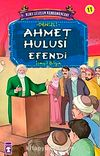 Ahmet Hulusi Efendi / Kurtuluşun Kahramanları -11