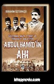 Abdülhamid'in Ahı & Süleyman Nazif İttihat Ve Terakki'yi Anlatıyor