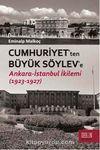 Cumhuriyet'ten Büyük Söylev'e Ankara-İstanbul İkilemi (1923-1927)