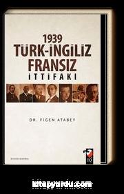 1939 Türk-İngiliz Fransız İttifakı