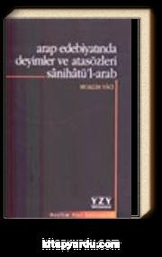 Arap Edebiyatında Deyimler ve Atasözleri Sânihâtü'l-arab