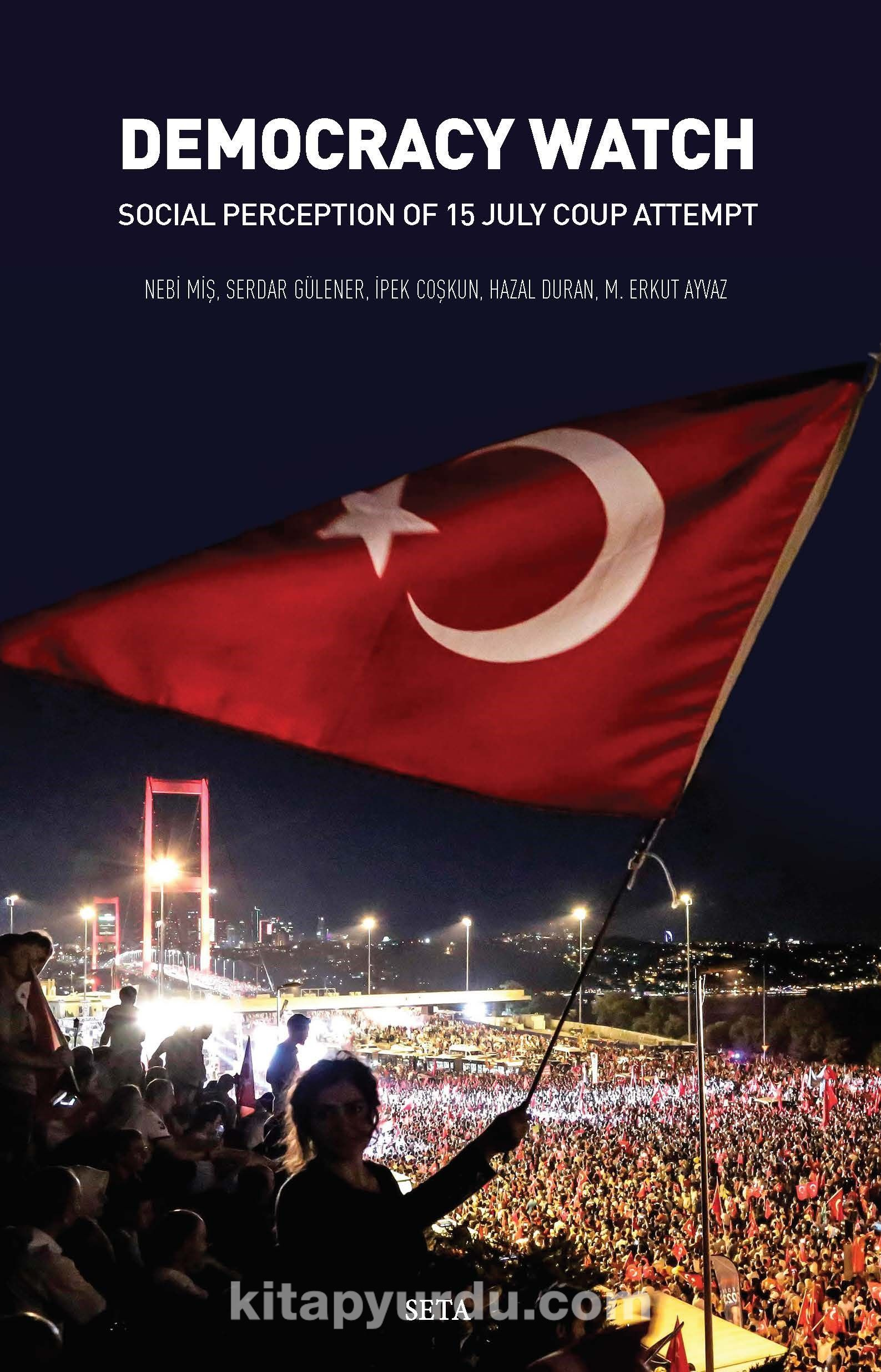 Democracy Watch & Social Perception of 15 July Coup Attempt