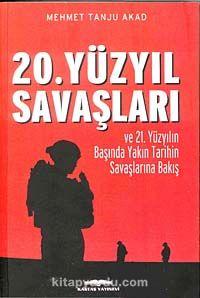 20. Yüzyıl Savaşları - Mehmet Tanju Akad pdf epub