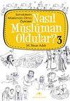 Nasıl Müslüman Oldular? -3 / Sahabilerin Müslüman Olma Öyküleri