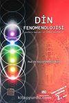Din Fenomenolojisi (Dinlerin Mahiyeti ve Tezahur Şekilleri)