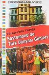 Türkiye'nin Yüreği Kastamonu'da Türk Dünyası Günleri