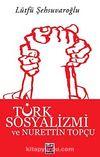 Türk Sosyalizmi ve Nurettin Topçu