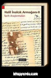Halil İnalcık Armağanı - II & Tarih Araştırmaları
