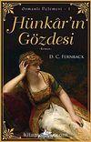 Hünkar'ın Gözdesi - Osmanlı Üçlemesi 1. Kitap & İki Aşk, Bir Cariye