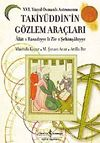 XVI. Yüzyıl Osmanlı Astronomu Takiyüddin'in Gözlem Araçları