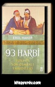 93 Harbi & Tuna'da Son Osmanlı Yahudileri