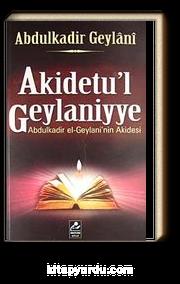 Akidetu'l Geylaniyye & Abdulkadir el-Geylani'nin Akidesi
